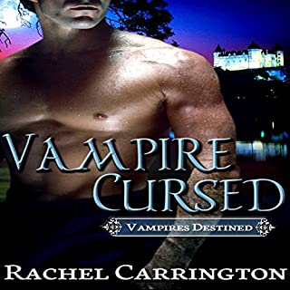 Vampire Cursed     Vampires Destined, Book 1              By:                                                                                                                                 Rachel Carrington                               Narrated by:                                                                                                                                 Katie McAble                      Length: 1 hr and 10 mins     3 ratings     Overall 3.7