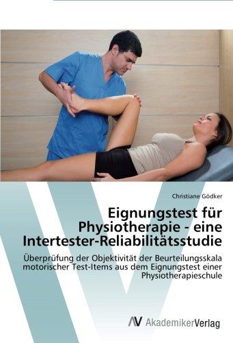 Eignungstest für Physiotherapie - eine Intertester-Reliabilitätsstudie: Überprüfung der Objektivität der Beurteilungsskala motorischer Test-Items aus dem Eignungstest einer Physiotherapieschule