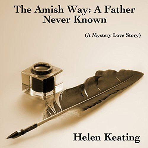 The Amish Way: A Father Never Known cover art