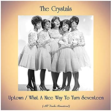 Uptown / What A Nice Way To Turn Seventeen (All Tracks Remastered)