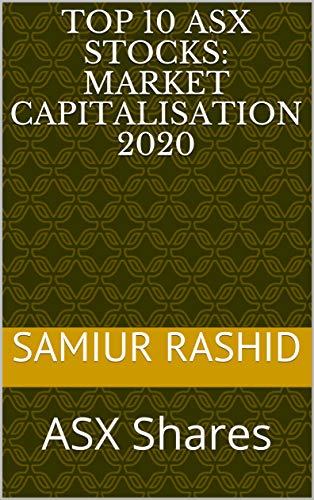 Top 10 ASX Stocks: Market Capitalisation 2020: ASX Shares