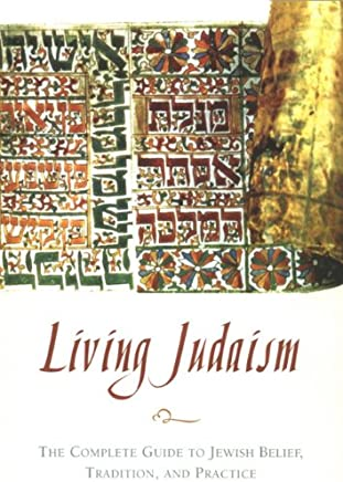 Living Judaism: The Complete Guide to Jewish Belief, Tradition, and Practice (English Edition)