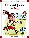 Lili veut jouer au foot par Saint-Mars