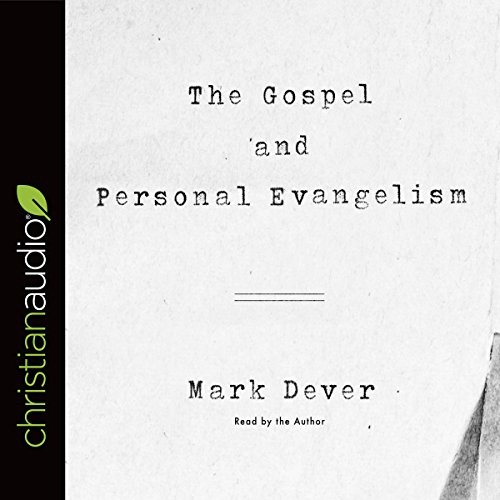 The Gospel and Personal Evangelism audiobook cover art
