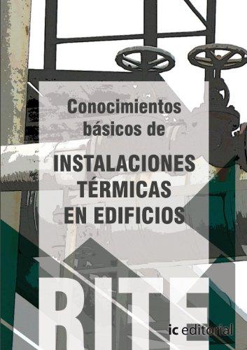 Reglamento de instalaciones térmicas en edificios - (vol. 3). conocimientos básicos de instalaciones térmicas en edificios. (Eglamento De Instalaciones Térmicas En Edificios (((rite 2012)))
