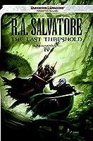 The Last Threshold: Neverwinter Saga, Book IV (Forgotten Realms: Neverwinter Saga) by R. A. Salvatore(2013-09-03)