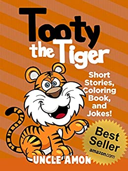 Tooty the Tiger: Short Stories, Games, Jokes, and More! (Fun Time Reader Book 10) by [Uncle Amon]