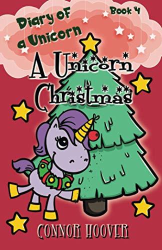A Unicorn Christmas: A Diary of a Unicorn Adventure