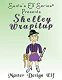 Shelley Wrapitup, Master Design Elf (Santa's Elf Series)
