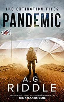 Pandemic (The Extinction Files Book 1) by [A.G. Riddle]