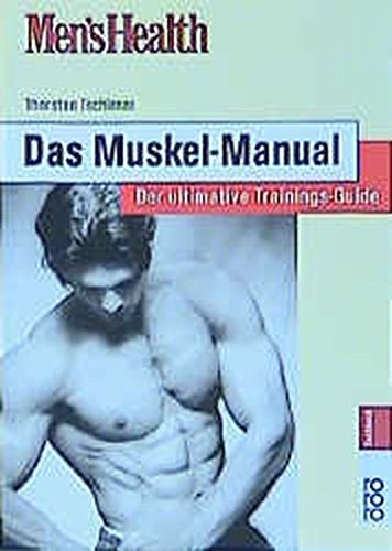 Men's Health: Das Muskel-Manual: Der ultimative Trainings-Guide