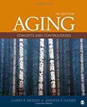Aging: Concepts and Controversies 7th edition by Moody, Harry R., Sasser, Jennifer R. (2011) Paperback