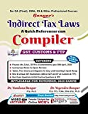 CA Final Indirect Tax Laws (GST, Customs & FTP) A Quick Referencer Cum