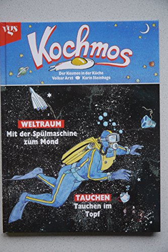 Kochmos II. Weltraum und Tauchen. Mit der Spülmaschine zum Mond / Tauchen im Topf