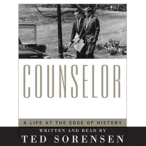 Counselor     A Life at the Edge of History              By:                                                                                                                                 Ted Sorensen                               Narrated by:                                                                                                                                 Ted Sorensen                      Length: 14 hrs and 24 mins     76 ratings     Overall 3.9