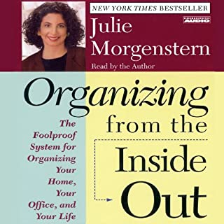 Organizing from the Inside Out                   By:                                                                                                                                 Julie Morgenstern                               Narrated by:                                                                                                                                 Julie Morgenstern                      Length: 2 hrs and 14 mins     319 ratings     Overall 4.1