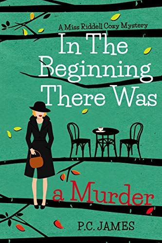 In The Beginning, There Was A Murder by P.C. James ebook deal