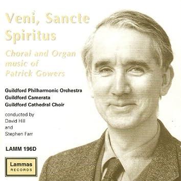 Veni, Sancte Spiritus: Choral and Organ Music Of Patrick Gowers