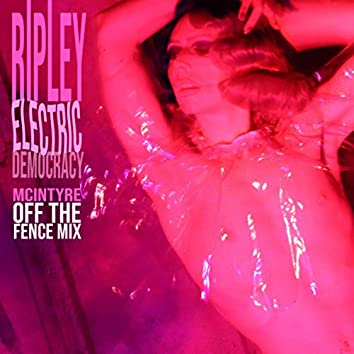 Electric Democracy (McIntyre off the Fence Mix)