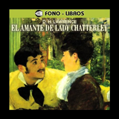 El Amante de Lady Chatterley [Lady Chatterley's Lover] audiobook cover art