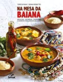 Na mesa da baiana: Receitas, histórias, temperos e espírito tipicamente baianos (Portuguese Edition)
