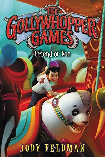 The Gollywhopper Games: Friend or Foe (Gollywhopper Games, 3)