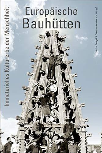 Europäische Bauhütten: Immaterielles Kulturerbe der Menschheit