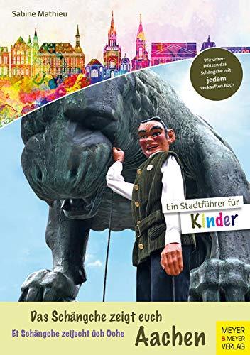 Das Schängche zeigt euch Aachen: Ein Stadtführer für Kinder