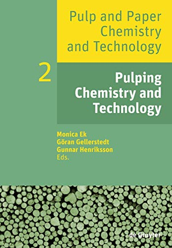 Pulp and Paper Chemistry and Technology: Pulping Chemistry and Technology