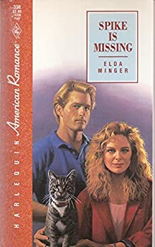 Spike Is Missing (Harlequin American Romance No. 338) 037316338X Book Cover
