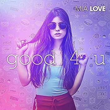 good 4 u