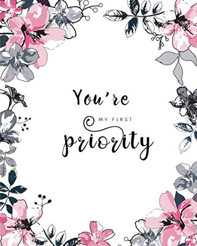 You're My First Priority: 8x10 Large Birthday Book for Recording Anniversaries / Important Dates | Jan-to-Dec Index | Classic Flower Frame Design White