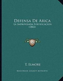Defensa de Arica: La Improvisada Fortificacion (1802)