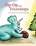 Op Op the Triceratops: A Cretaceous Christmas Tale
