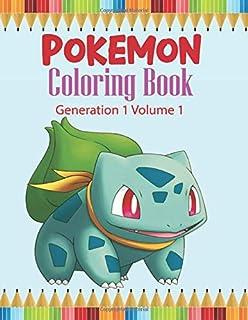 Pokemon Coloring Book Generation 1 Volume 1: Activity Book For Pokemon Lover.