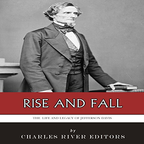 Rise and Fall: The Life and Legacy of Jefferson Davis audiobook cover art