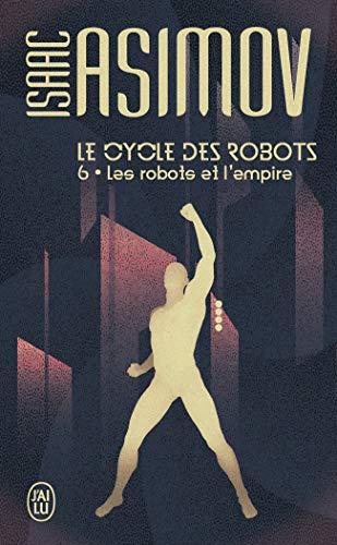Le cycle des robots, 6:Les robots et l'empire
