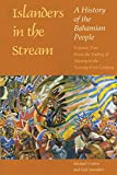 Islanders in the Stream: A History of the Bahamian People: Volume Two: From the Ending of Slavery to the Twenty-First Century
