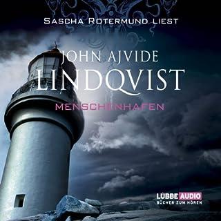 Menschenhafen                   Autor:                                                                                                                                 John Ajvide Lindqvist                               Sprecher:                                                                                                                                 Sascha Rotermund                      Spieldauer: 7 Std. und 19 Min.     74 Bewertungen     Gesamt 3,5