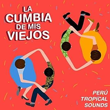 La Cumbia de Mis Abuelos. Perú Tropical Sounds