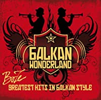 Balkan Wonderland - Greatest H