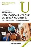 L'éducation physique de 1945 à nos jours - 3e éd. - Les étapes d'une démocratisation