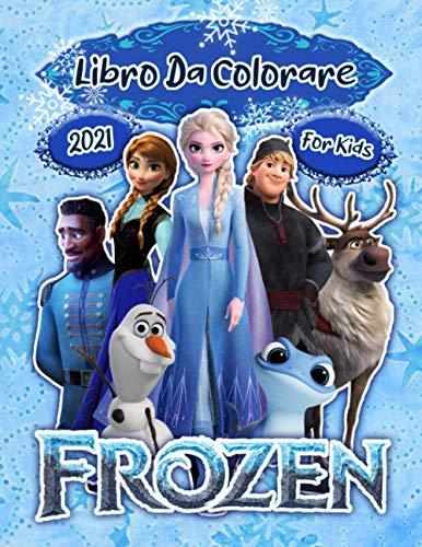 Frozen Libro Da Colorare: Frozen Grande Edizione Da Colorare Con Perfette Illustrazioni Non Ufficiali