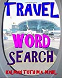 Travel Word Search: 300 Amazing & Hard Themed Puzzles