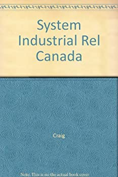 Hardcover SYSTEM INDUSTRIAL REL CANADA Book