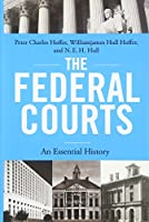 The Federal Courts: An Essential History