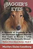 Jagger's Eyes: A Memoir of Gratitude to All the Emotional Support Animals That Came to Rescue a Little Girl Who Was Sexually Abused: 3