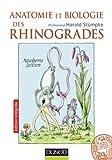 Anatomie et biologie des Rhinogrades - Un nouvel ordre de Mammifères - Les dernières découvertes !: Un nouvel ordre de Mammifères : les dernières découvertes!