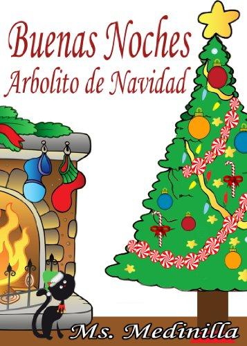 Buenas Noches Árbolito de Navidad: Cuento para ninos pequenos