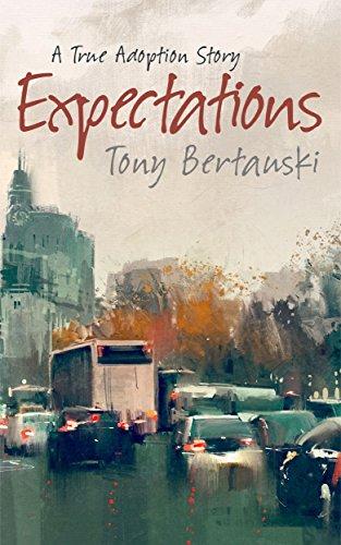 Expectations: A True Adoption Story by [Tony Bertauski]